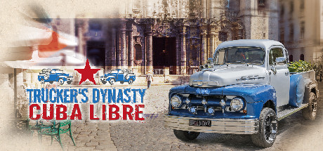 Trucker's Dynasty Cuba Libre Free Download PC Game