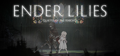 ENDER LILIES Quietus of the Knights Free Download PC Game