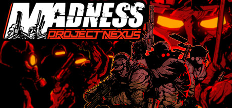 MADNESS Project Nexus Full Game Download