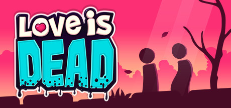 Love Is Dead Free Download (v1.1.1.0)