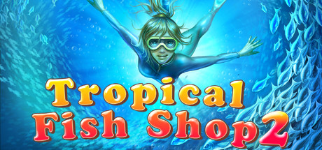 Tropical Fish Shop 2 Free Download PC Game